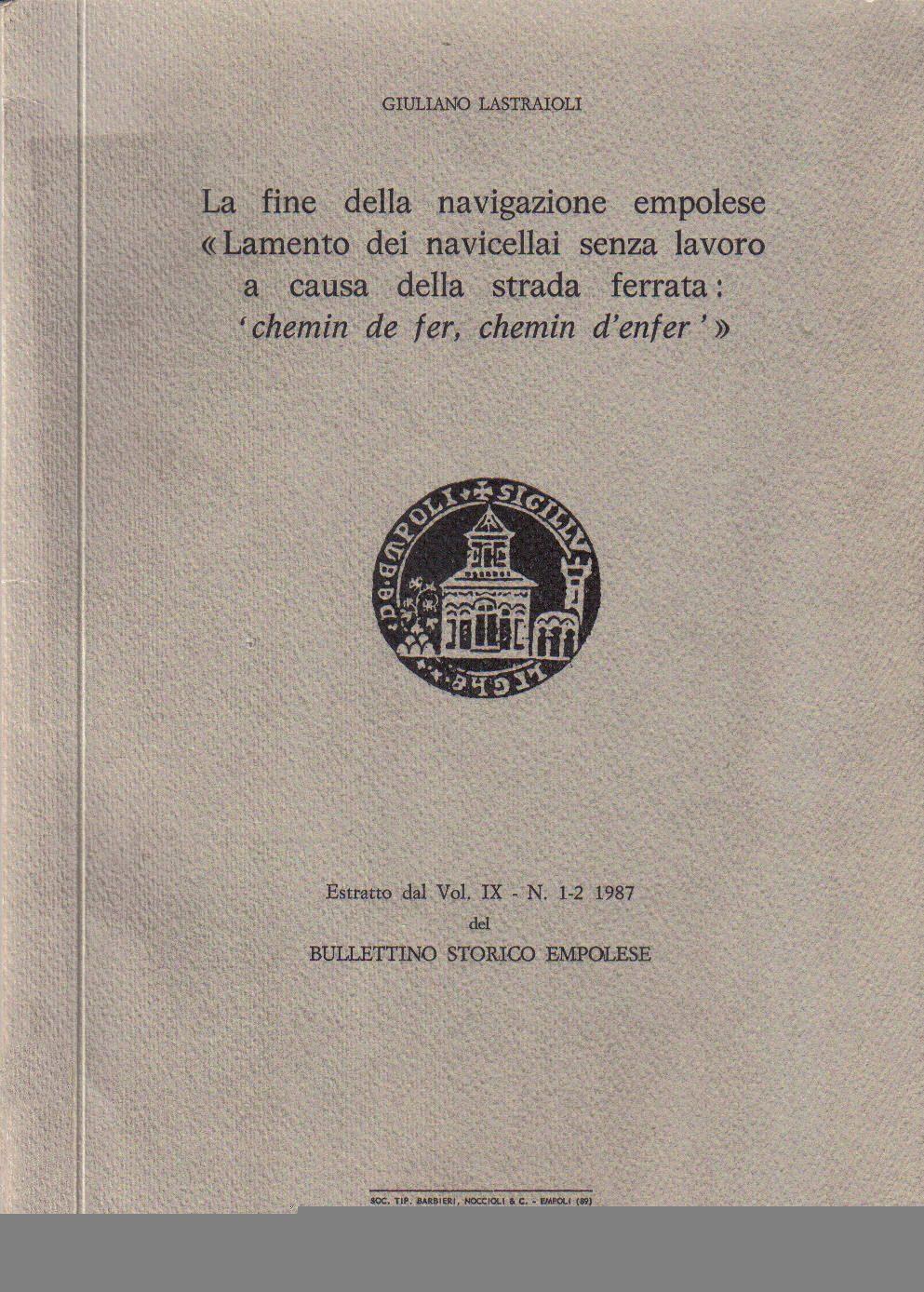 Giuliano Lastraioli: La Fine Della Navigazione Empolese