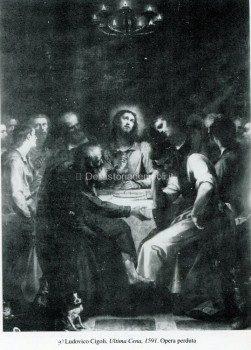 9) Ludovico Cigoli, Ultima Cena, 1591. Opera perduta.