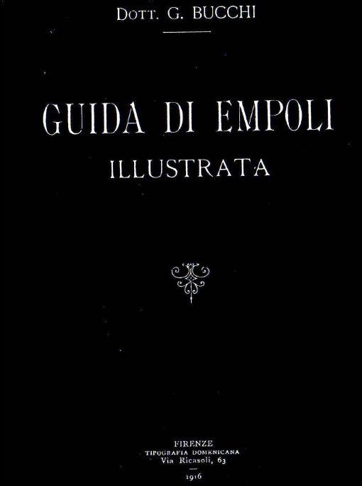 Guida Di Empoli Illustrata – Mons. Gennaro Bucchi, 1916